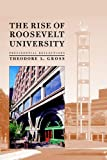 The Rise of Roosevelt University, Theodore Gross, 0809326078