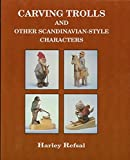 img - for Carving trolls and other Scandinavian style characters by Harley Refsal (1995-01-01) book / textbook / text book