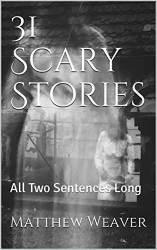 (31 Scary Stories: All Two Sentences)