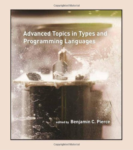 Advanced Topics in Types and Programming Languages (The MIT Press) by imusti
