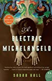 The Electric Michelangelo, Sarah Hall, 0060817240