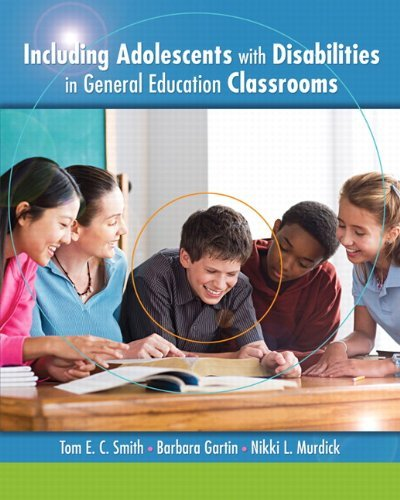 Including Adolescents with Disabilities in General Education Classrooms by Smith Tom E. Gartin Barbara L. Murdick Nikki L. (2011-08-08) Paperback