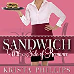 Sandwich, with a Side of Romance | Krista Phillips
