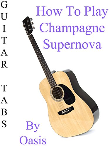 Images of Oasis Champagne Supernova Tab Guitar - #SpaceHero
