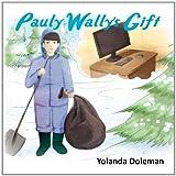 Pauly Wally's Gift, Yolanda Doleman, 1456834207