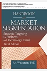 Handbook of Market Segmentation: Strategic Targeting for Business and Technology Firms, Third Edition (Haworth Series in Segmented, Targeted, and Customized Market) by Art Weinstein (2004-04-22) Paperback
