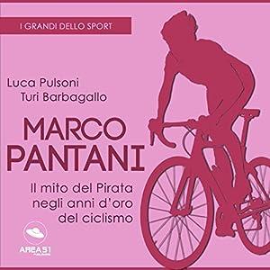 Marco Pantani: Il mito del Pirata negli anni d'oro del ciclismo (I grandi dello sport) Audiobook