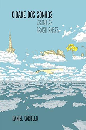Cidade dos sonhos - Crônicas brasilienses