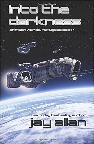 Téléchargements ebook gratuits, lecteurs mp3 Into the Darkness (Crimson Worlds Refugees) (Volume 1) 0692354824 by Jay Allan en français PDF