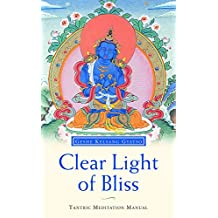 Clear Light of Bliss: Tantric Meditation Manual