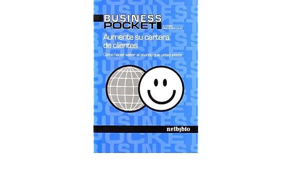 Aumente su Cartera de Clientes.: Alfonso Pinedo González: 9788497451963: Amazon.com: Books