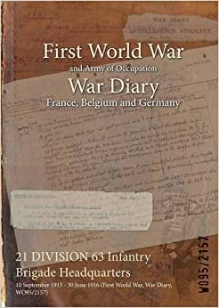 Book 21 DIVISION 63 Infantry Brigade Headquarters: 10 September 1915 - 30 June 1916 (First World War, War Diary, WO95/2157)