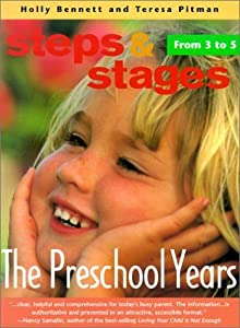 The Preschool Years: From 3 to 5 (Steps & Stages) by Holly Bennett (2001-03-04)
