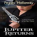 Jupiter Returns: Judith McCain Series   Peggy Holloway
