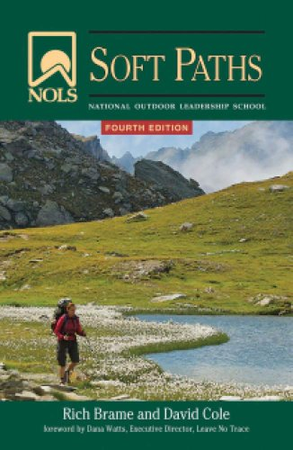 NOLS Soft Paths: How to Enjoy the Wilderness Without Harming It (NOLS Library): National Outdoor Leadership School