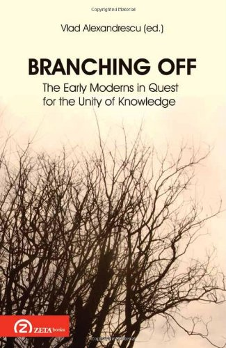 Branching Off: The Early Moderns in Quest for the Unity of Knowledge (Foundations of Modern Thought) (English and French Edition)