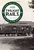 Twilight Rails, H. Roger Grant, 0816665621