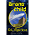 Brane Child: A Science Fiction Counter-Fantasy (Adventures of the Brane Child Book 1)