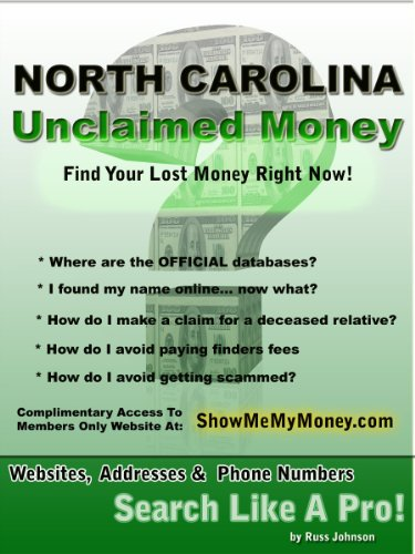 North Carolina Unclaimed Money: How To Find (Free Missing Money, Unclaimed Property & Funds Book 33)