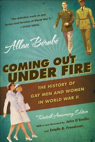Coming Out Under Fire: The History of Gay Men and Women in World War II, 20th Anniversary Ed. 20 Anv Edition by Berube, Allan published by The University of North Carolina Press