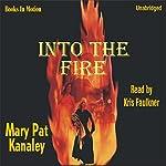 Into the Fire | Mary Pat Kanaley