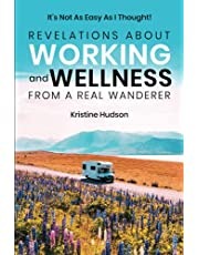 It's Not As Easy As I Thought!: Revelations About Working and Wellness from a Real Wanderer