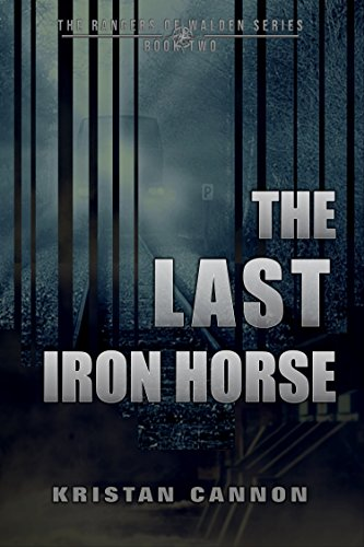 The Last Iron Horse (The Rangers of Walden Series Book 2)