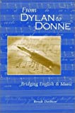 img - for From Dylan to Donne: Bridging English and Music by Brock Dethier (2003-02-13) book / textbook / text book