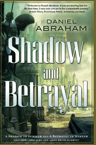 Shadow and Betrayal: A Shadow in Summer, A Betrayal in Winter (Long Price Quartet)