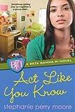 Act Like You Know (Beta Gamma Pi Novels (Paperback))
