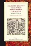 Religious Identity in an Early Reformation Community : Augsburg, 1517 to 1555, Hanson, Michele Zelinsky, 9004166734