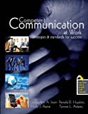 Competent Communication at Work : Strategies and Standards for Success, Irwin, Jacqueline and Hopkins, Pamela Davis, 075755217X