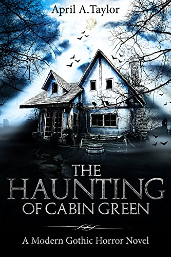 Voted the best horror book of 2018 by PopSugar, Inquisitr, Ranker and BoredPanda! April A. Taylor's spectacular, gripping read The Haunting Of Cabin Green