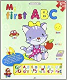 My First ABC (Mi Primer Libro De Ingles/ My First English Book) (Spanish Edition)