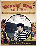 Workin' Mime to Five, Dick Richards, 1935904035