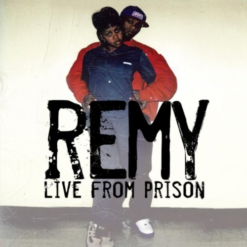 Remy Live from Prison [Explicit]