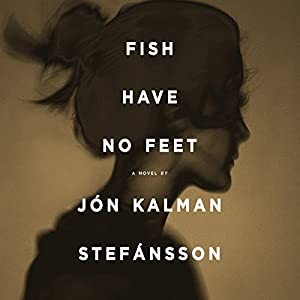 Fish Have No Feet Audiobook