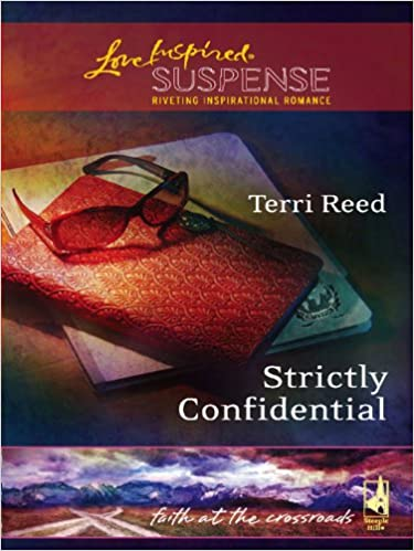 Kostenlose Kindle Hörbuch-Downloads Strictly Confidential (Faith at the Crossroads) by Terri Reed PDB