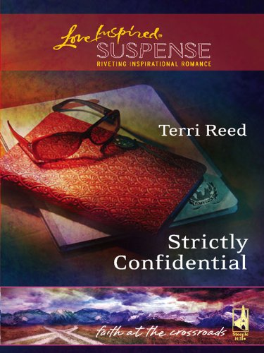 (Strictly Confidential (Faith at the Crossroads Book 21) )