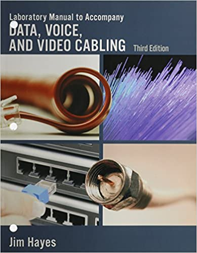 Laboratory Manual To Accompany Data, Voice And Video Cabling, 3rd Edition Download