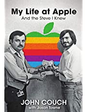 My Life at Apple: And the Steve I Knew