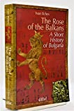 The Rose of the Balkans (A Short History of Bulgaria)