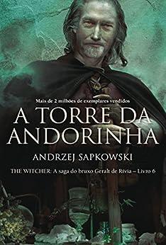 A Torre da Andorinha (THE WITCHER: A Saga do Bruxo Geralt de Rivia) por [Sapkowski, Andrzej]