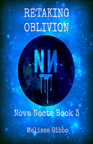 Retaking Oblivion: Book Three in Nova Nocte Series