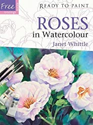 Roses in Watercolour (Ready to Paint) by Janet Whittle (2011-06-01)
