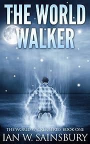 The World Walker (The World Walker Series Book 1)