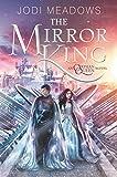 Amazon.com: The Mirror King (Orphan Queen Book 2) eBook: Meadows, Jodi: Kindle Store