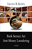 Bank Secrecy Act/Anti-Money Laundering, Lilian B. Klein, 1604566248