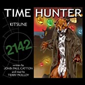 Kitsune: Time Hunter, Book 5 | John Paul Catton