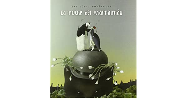 La noche del Marramiau / Marramiaus Night (Spanish Edition): Xan Lopez Dominguez: 9788426373823: Amazon.com: Books
